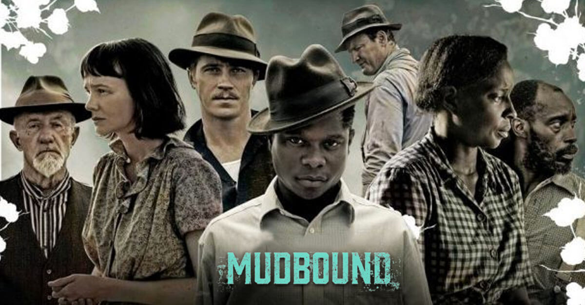 'Mudbound' Is a Complicated, Worthy Film About Life in the Post-WWII South